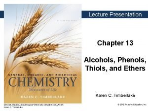 Lecture Presentation Chapter 13 Alcohols Phenols Thiols and