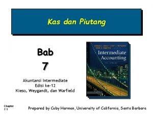 Kas dan Piutang Bab 7 Akuntansi Intermediate Edisi