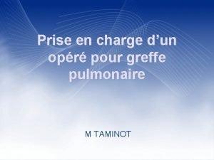 Prise en charge dun opr pour greffe pulmonaire