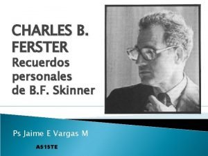 CHARLES B FERSTER Recuerdos personales de B F