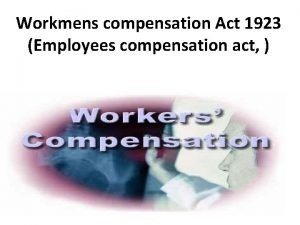 Workmens compensation Act 1923 Employees compensation act v