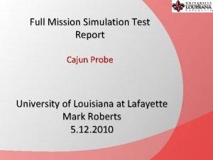 Full Mission Simulation Test Report Cajun Probe University