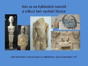 Kdo se na Kykladch narodil a odkud tam