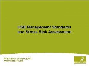 HSE Management Standards and Stress Risk Assessment Hertfordshire
