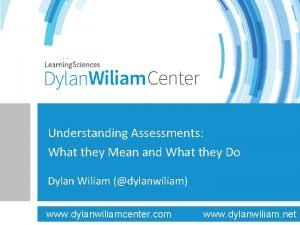 Understanding Assessments What they Mean and What they