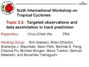 Sixth International Workshop on Tropical Cyclones Topic 3