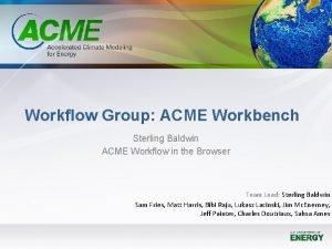 Workflow Group ACME Workbench Sterling Baldwin ACME Workflow