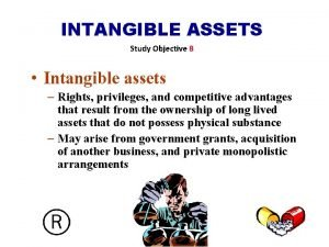 INTANGIBLE ASSETS Study Objective 8 Intangible assets Rights