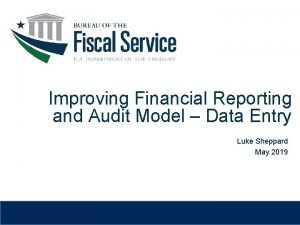 Improving Financial Reporting and Audit Model Data Entry