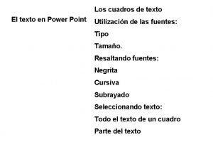 Los cuadros de texto El texto en Power