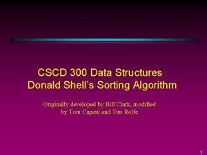 CSCD 300 Data Structures Donald Shells Sorting Algorithm