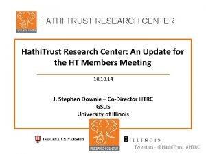 HATHI TRUST RESEARCH CENTER Hathi Trust Research Center