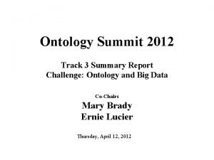 Ontology Summit 2012 Track 3 Summary Report Challenge