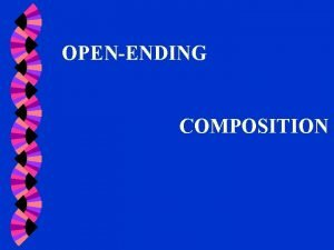 OPENENDING COMPOSITION 1 What happened 2 What happened