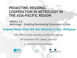 PROMOTING REGIONAL COOPERATION IN METROLOGY IN THE ASIAPACIFIC