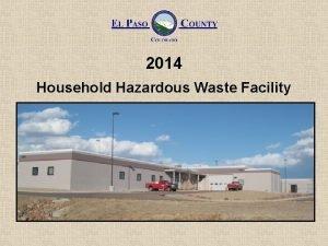 2014 Household Hazardous Waste Facility Household Hazardous Waste