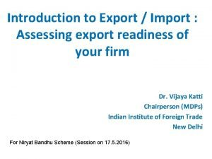 Introduction to Export Import Assessing export readiness of