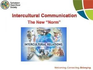 Intercultural Communication The New Norm Intercultural Communication Intercultural
