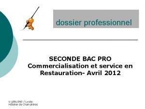 Le dossier professionnel SECONDE BAC PRO Commercialisation et