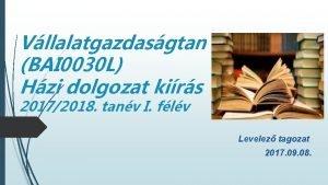 Vllalatgazdasgtan BAI 0030 L Hzi dolgozat kirs 20172018