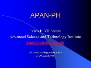 APANPH Denis F Villorente Advanced Science and Technology