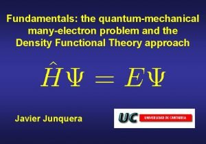 Fundamentals the quantummechanical manyelectron problem and the Density