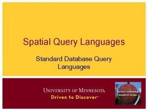 Spatial Query Languages Standard Database Query Languages Outline