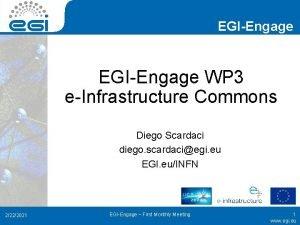 EGIEngage WP 3 eInfrastructure Commons Diego Scardaci diego