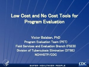 Low Cost and No Cost Tools for Program
