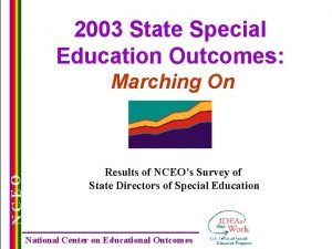 2003 State Special Education Outcomes NCEO Marching On