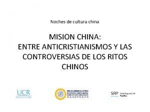 Noches de cultura china MISION CHINA ENTRE ANTICRISTIANISMOS