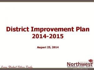 District Improvement Plan 2014 2015 August 25 2014