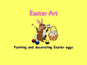 Easter Art Painting and decorating Easter eggs Decorating