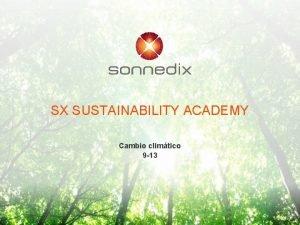 SX SUSTAINABILITY ACADEMY Cambio climtico 9 13 CAMBIO