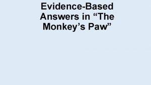 EvidenceBased Answers in The Monkeys Paw EvidenceBased Answers