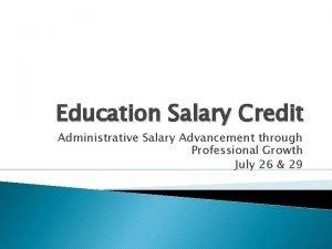 Education Salary Credit Administrative Salary Advancement through Professional