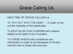 Grace Calling Us NEW TIME OF GRACE CALLING