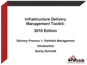 Infrastructure Delivery Management Toolkit 2010 Edition Delivery Process