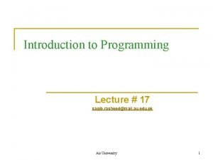 Introduction to Programming Lecture 17 saqib rasheedmail au