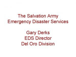 The Salvation Army Emergency Disaster Services Gary Derks