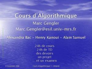 Cours dAlgorithmique Marc Gengler Marc Gengleresil univmrs fr