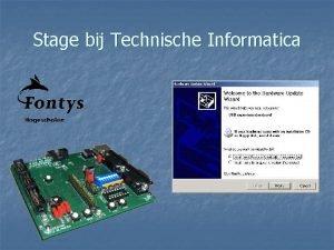 Stage bij Technische Informatica Inleiding n n Bedrijf