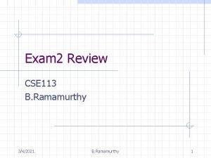 Exam 2 Review CSE 113 B Ramamurthy 342021