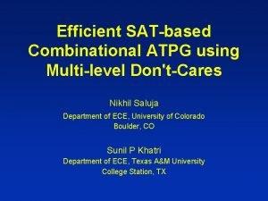 Efficient SATbased Combinational ATPG using Multilevel DontCares Nikhil
