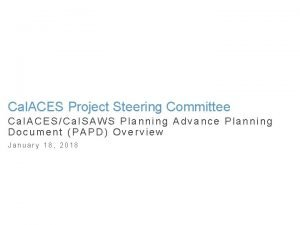 Cal ACES Project Steering Committee Cal ACESCal SAWS