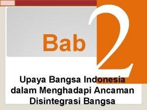2 Bab Upaya Bangsa Indonesia dalam Menghadapi Ancaman
