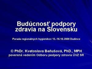 Budcnos podpory zdravia na Slovensku Porada regionlnych hygienikov