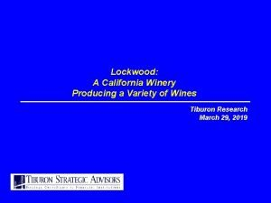 Lockwood A California Winery Producing a Variety of