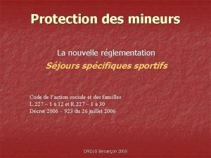 Protection des mineurs La nouvelle rglementation Sjours spcifiques