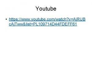 Youtube https www youtube comwatch vAj RUB c